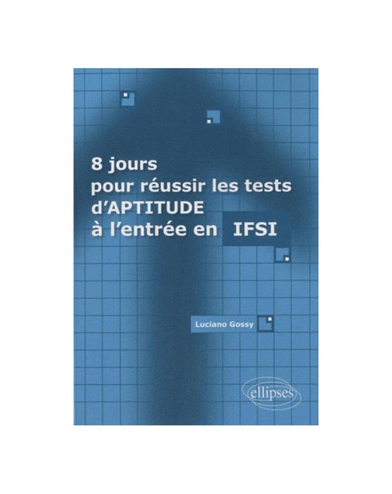 8 jours pour réussir les tests d'aptitude à l'entrée en IFSI