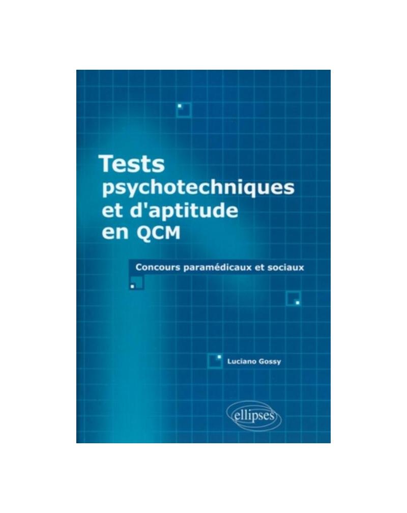 Tests psychotechniques et d'aptitude en QCM. Concours paramédicaux et sociaux