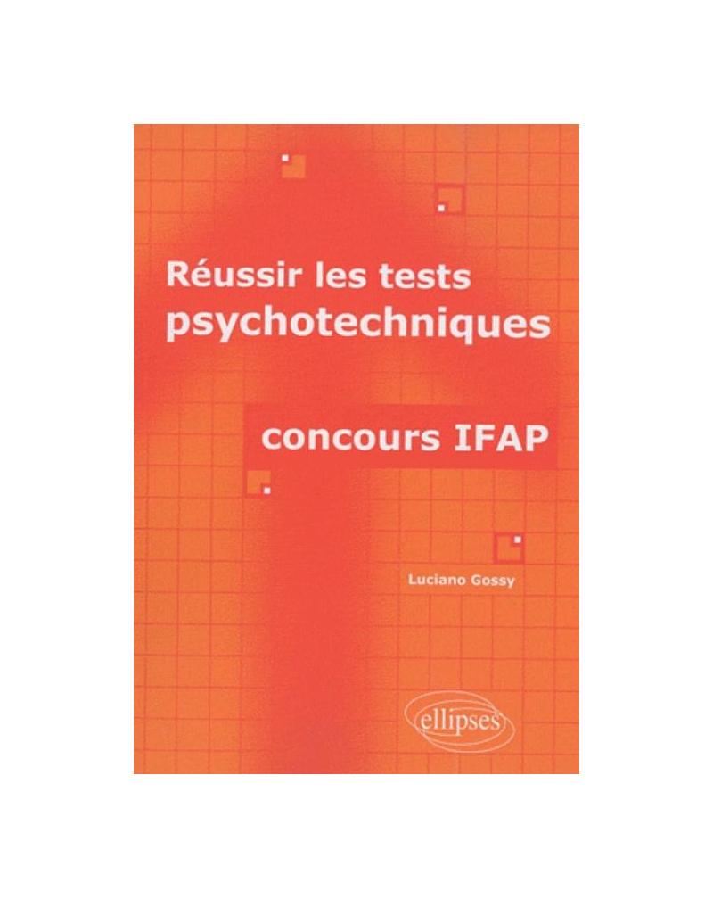 Réussir les tests psychotechniques - concours IFAP