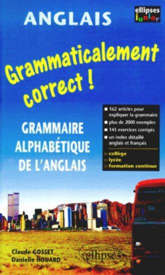 Grammaticalement correct ! Grammaire alphabétique de l'anglais