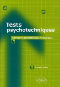 Tests psychotechniques. Concours paramédicaux et sociaux