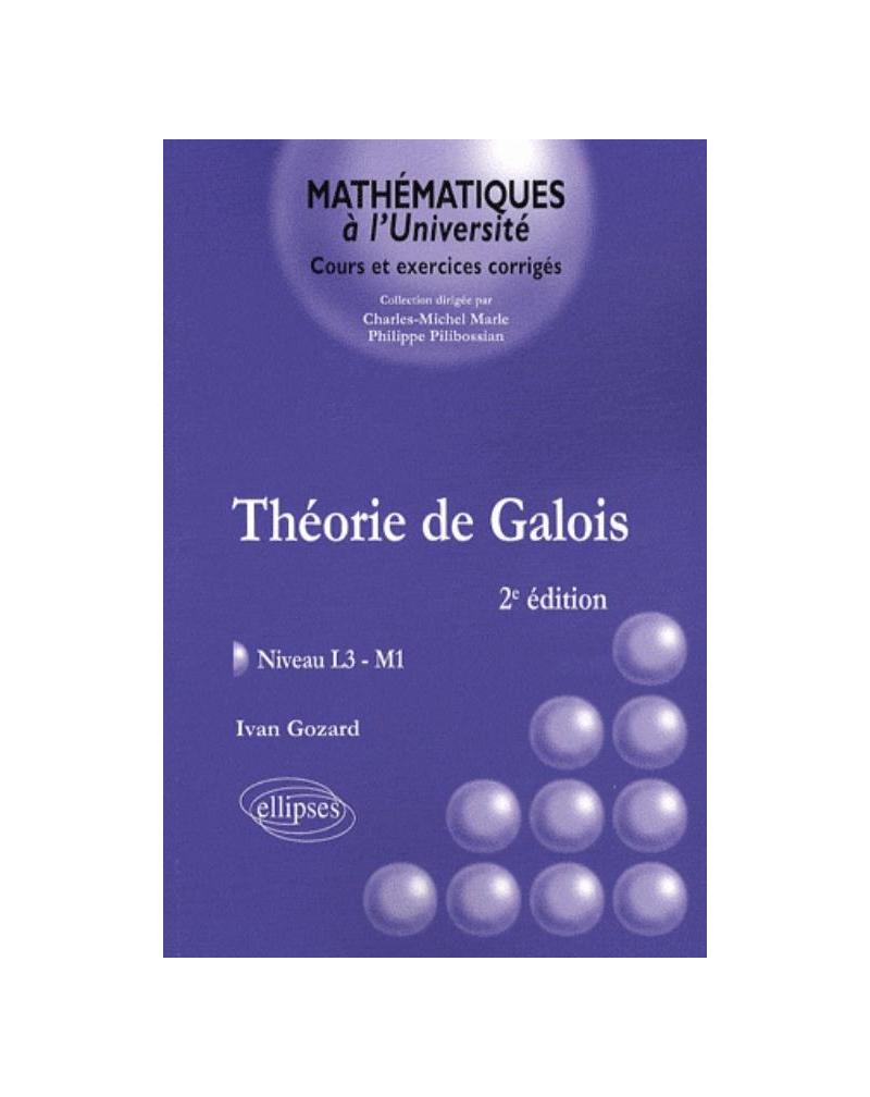 Théorie de Galois - niveau L3-M1 - 2e édition