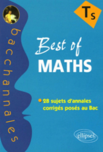Best of MATHS - Terminale S, 2005-2004-2003