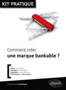 Comment créer une marque bankable ?