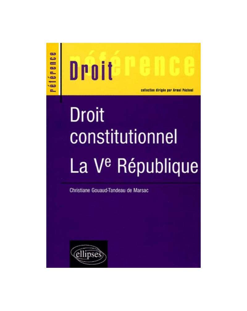 Droit constitutionnel : la Ve République