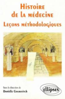 Histoire de la Médecine - Leçons méthodologiques