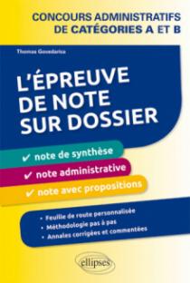 L'épreuve de note sur dossier : note de synthèse, note administrative et note opérationnelle. Concours administratifs de catégories A et B