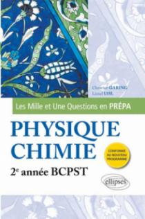 Les 1001 questions de la physique-chimie en prépa - 2e année BCPST - programme 2014