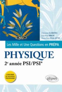 Les 1001 questions de la physique en prépa - 2e année PSI/PSI* - programme 2014