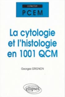 La cytologie et l'histologie en 1001 QCM