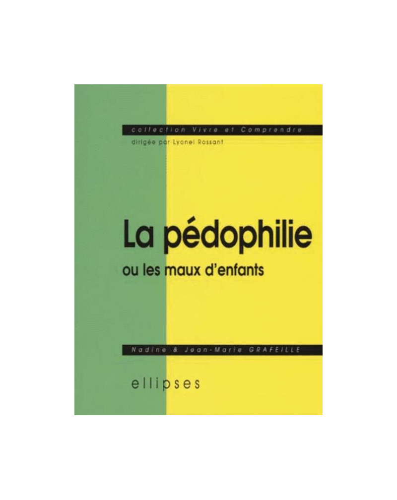 pédophilie ou les maux d'enfants (La)