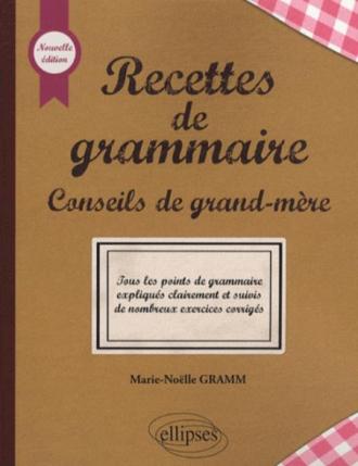 Recettes de grammaire - Nouvelle édition