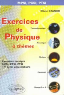 Exercices de Physique 'à thèmes' - Prépas scientifiques 1re année MPSI-PCSI-PTSI - 1er cycle universitaire