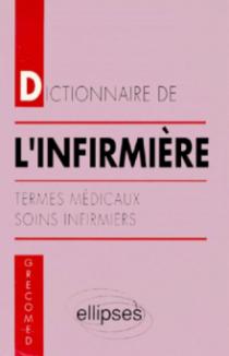 Dictionnaire de l'infirmière - Termes médicaux - Soins infirmiers