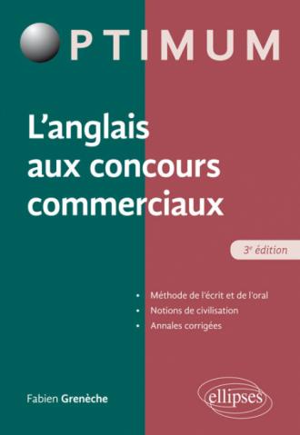 L'Anglais aux concours commerciaux (Méthode de l'écrit et de l'oral, notions de civilisation, annales corrigées) – 3e édition