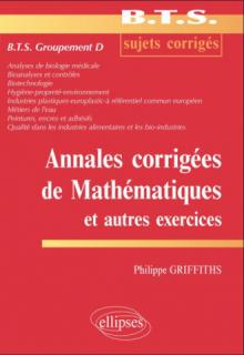 Annales corrigées de mathématiques et autres exercices BTS groupement D