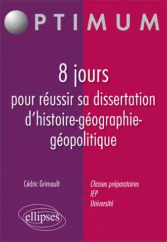 8 jours pour réussir sa dissertation d'histoire-géographie-géopolitique