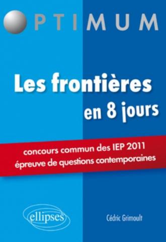 Les frontières en 8 jours - Concours commun des IEP 2011 (épreuve de questions contemporaines)