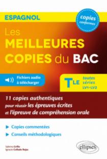 Espagnol. Les meilleures copies du Bac. Toutes séries LV1-LV2. 11 copies authentiques pour réussir les épreuves écrites et l'épreuve de compréhension orale