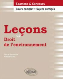 Leçons de Droit de l'environnement. Cours complet et sujets corrigés