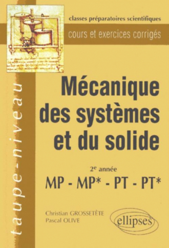 Mécanique des systèmes et du solide MP-MP*-PT-PT* - Cours et exercices corrigés