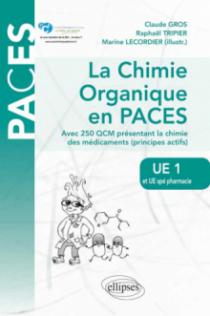 UE1 et UE spé Pharmacie - La chimie organique en PACES. Rappels de cours et QCM