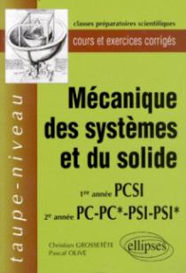 Mécanique des systèmes et du solide PCSI- PC-PC*-PSI-PSI* - Cours et exercices corrigés
