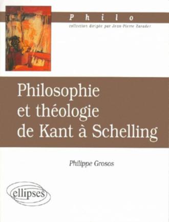 Philosophie et théologie de Kant à Schelling
