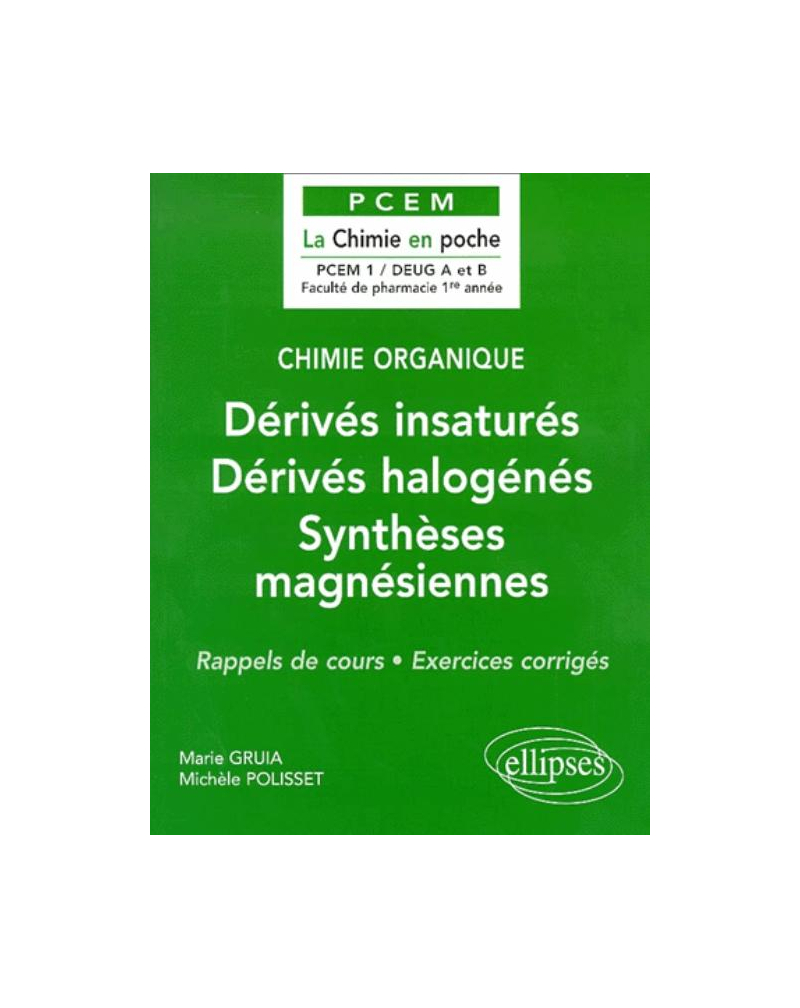 Chimie organique - 3 - Dérivés insaturés - Dérivés halogénés – Synthèses magnésiennes