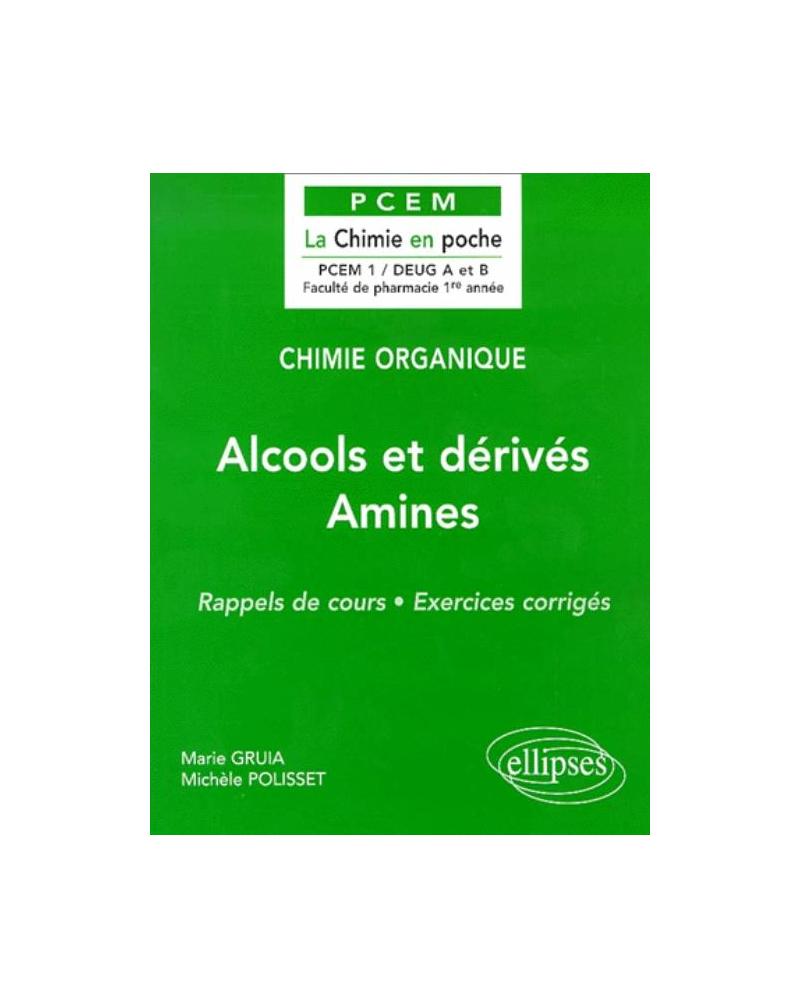 Chimie organique - 4 - Alcools et dérivés - Amines