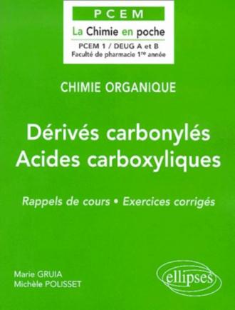 Chimie organique - 5 - Dérivés carbonylés – Acides carboxylliques et dérivés