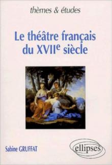 théâtre français du XVIIe siècle (Le)