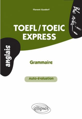 TOEFL/TOEIC Express • Auto-évaluation • Grammaire