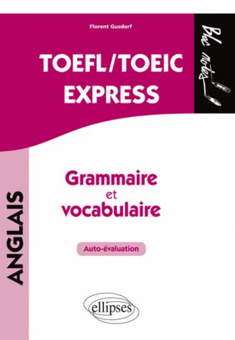 TOEFL/TOEIC Express. Autoévaluation. Grammaire et vocabulaire