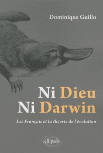 Ni Dieu, ni Darwin - Les Français et la théorie de l'évolution
