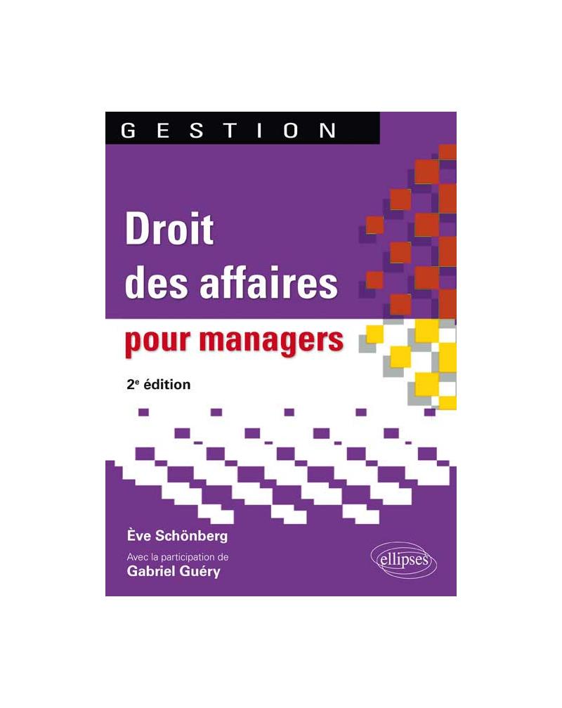 Droit des affaires pour managers. 2e édition