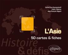 L`Asie. Histoire et défis. 50 cartes et fiches