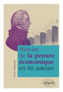 Histoire de la pensée économique en 60 auteurs