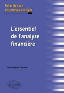 l'essentiel de l'analyse financière. Fiches de cours et cas pratiques corrigés