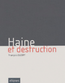 Haine et destruction