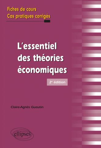 L'essentiel des théories économiques - 2e édition