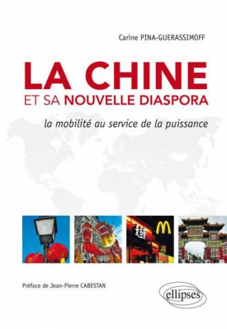 La Chine et sa nouvelle diaspora. La mobilité au service de la puissance