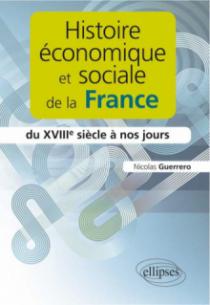 Histoire économique et sociale de la France du XVIIIe siècle à nos jours