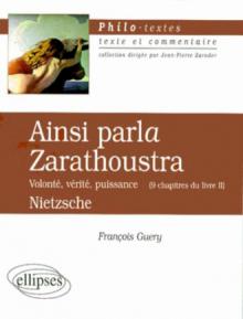 Nietzsche, Ainsi parla Zarathoustra (Volonté, vérité, puissance - 9 chapitres du livre II)