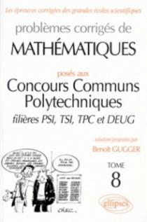 Mathématiques Concours communs polytechniques (CCP) 1995-1997 - Tome 8 - PSI-TSI-TPC et DEUG