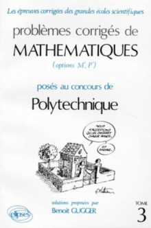 Mathématiques Polytechnique 1985-1988 - Tome 3