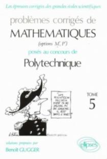 Mathématiques Polytechnique 1991-1994 - Tome 5