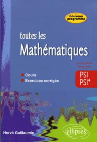 Toute les Mathématiques - 2e année PSI PSI* - cours et exercices corrigés