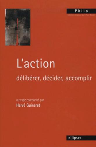 L'action- délibérer, décider, accomplir