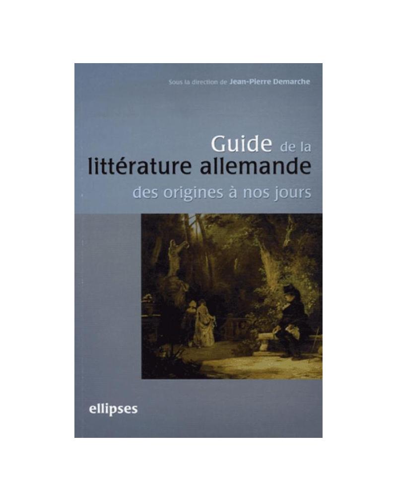 Guide de la littérature allemande des origines à nos jours